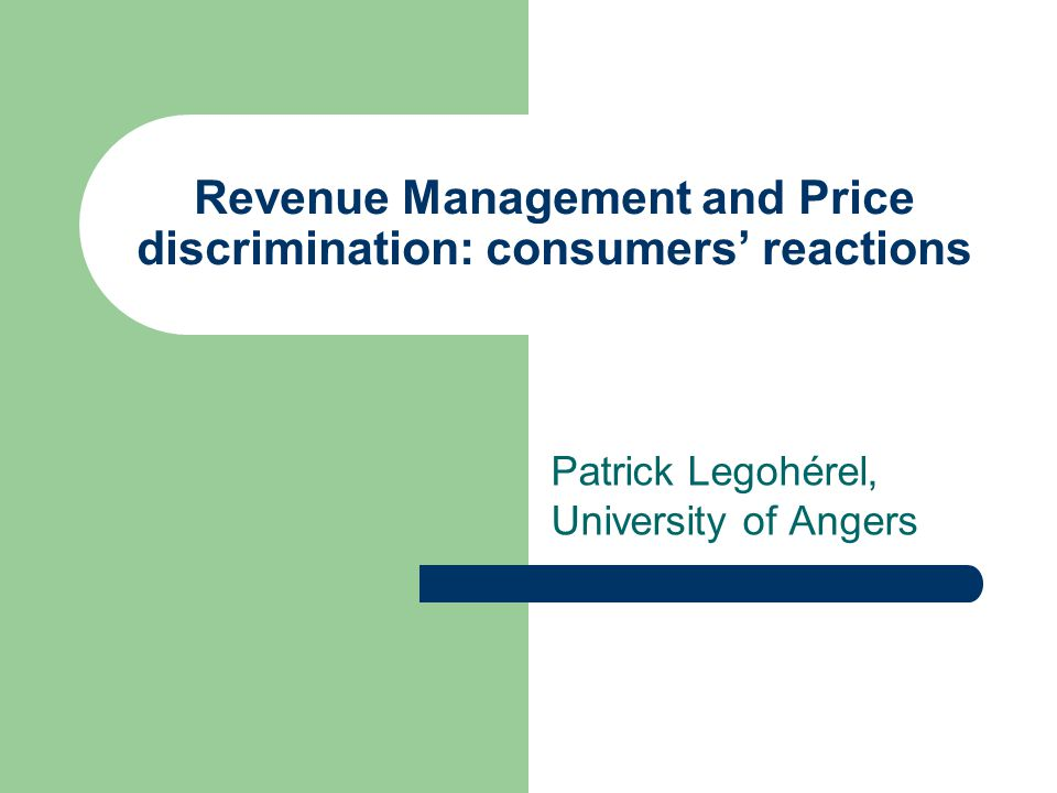 Revenue Management and Price discrimination: consumers' reactions Distinguished delegates… you are travellers.