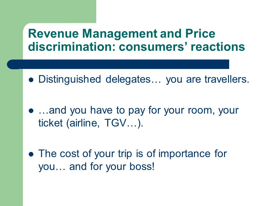 Revenue Management and Price discrimination: consumers' reactions His/her (i.e.