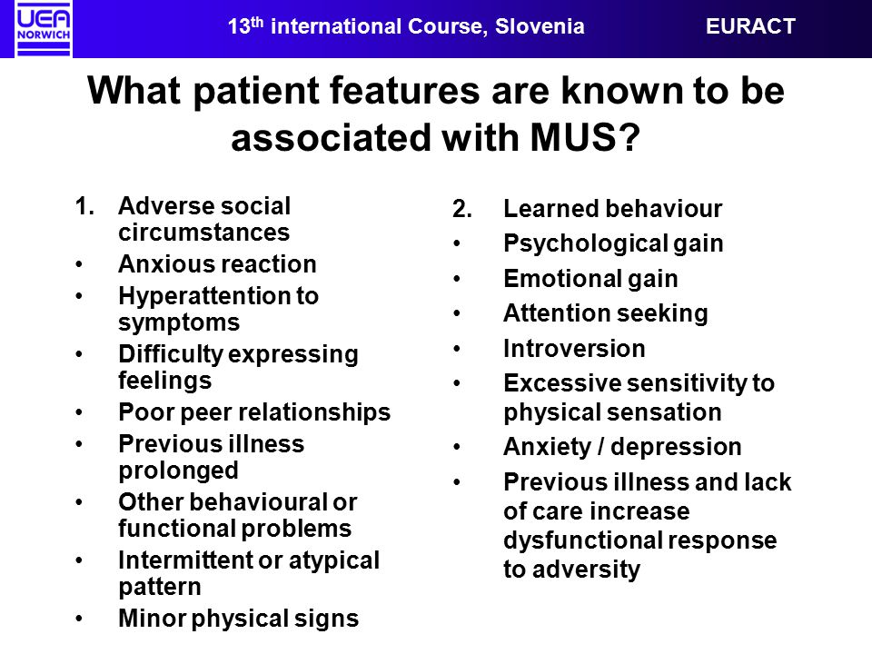 What patient features are known to be associated with MUS.
