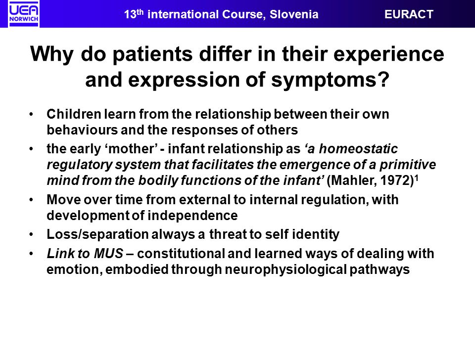 Why do patients differ in their experience and expression of symptoms.