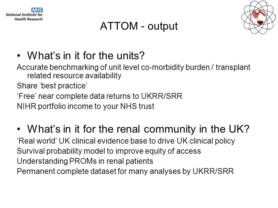 ATTOM - output What's in it for the units? Accurate benchmarking of unit level co-morbidity burden / transplant related resource availability Share 'b