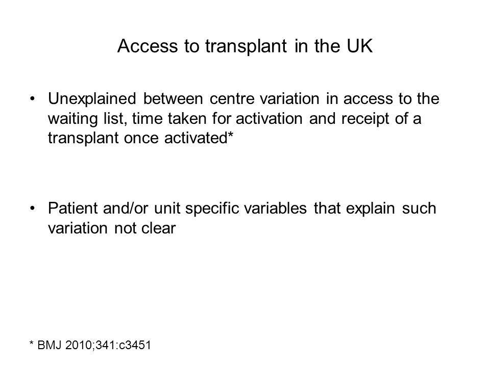 Access to transplant in the UK Unexplained between centre variation in access to the waiting list, time taken for activation and receipt of a transpla