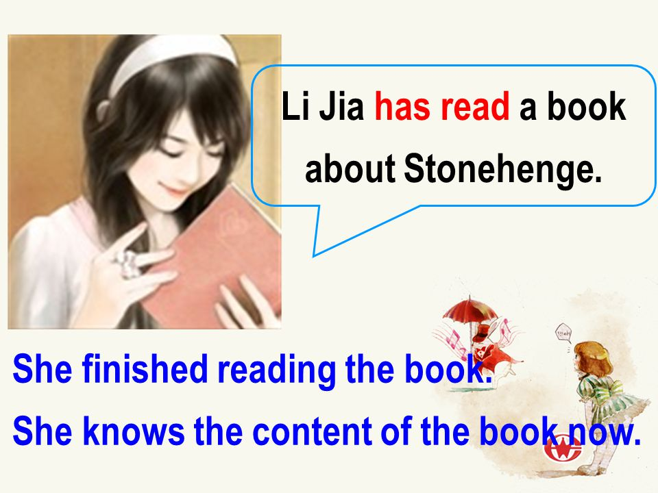 Li Jia has read a book about Stonehenge. She finished reading the book.