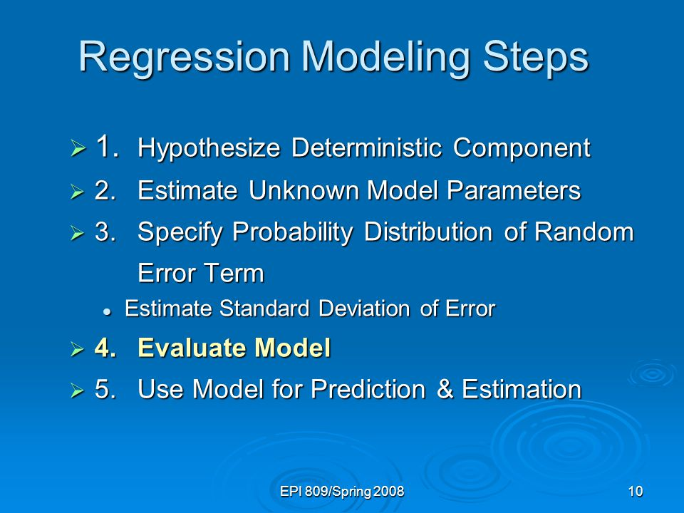 EPI 809/Spring Regression Modeling Steps  1.