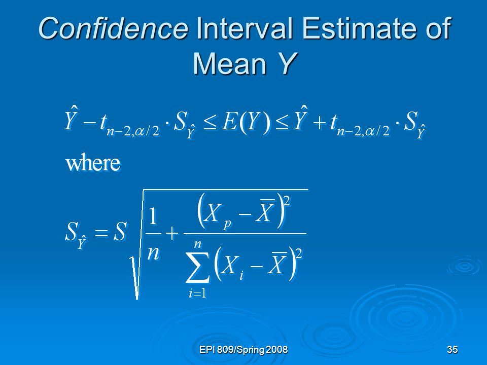 EPI 809/Spring 200835 Confidence Interval Estimate of Mean Y