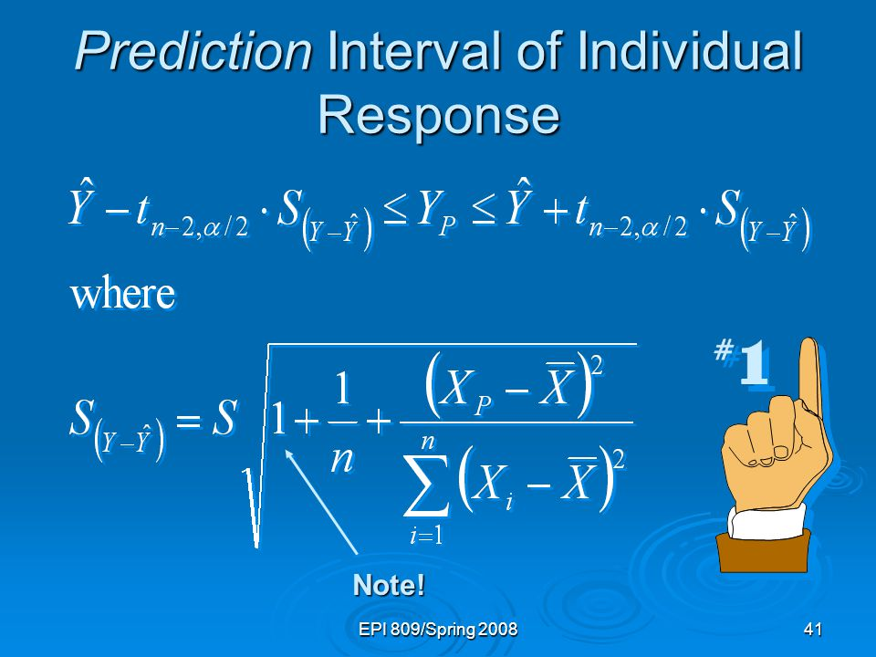 EPI 809/Spring 200841 Prediction Interval of Individual Response Note!