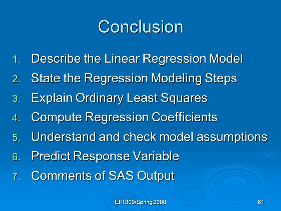 EPI 809/Spring Conclusion 1. Describe the Linear Regression Model 2.