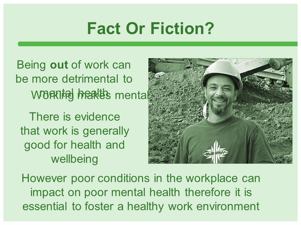 Working makes mental health problems worse Fact Or Fiction.