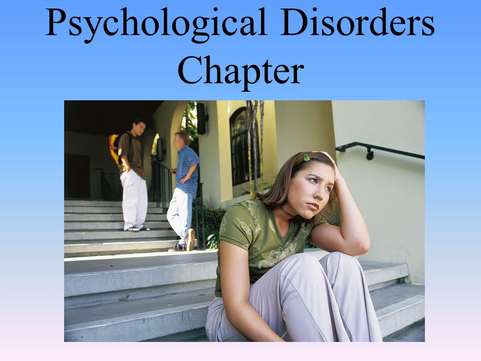 Psychological Disorders Chapter