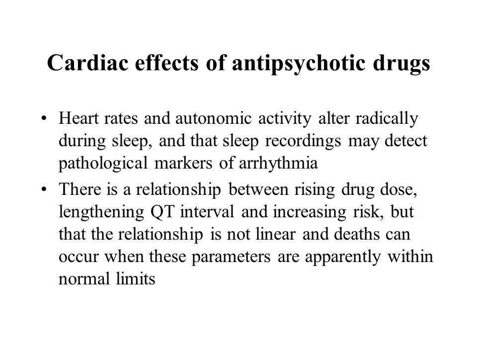 Cardiac effects of antipsychotic drugs Heart rates and autonomic activity alter radically during sleep, and that sleep recordings may detect pathologi