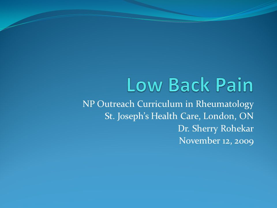 NP Outreach Curriculum in Rheumatology St. Joseph's Health Care, London, ON Dr. Sherry Rohekar November 12, 2009
