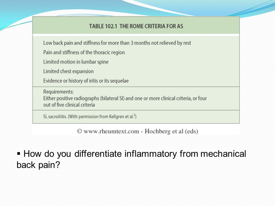 How do you differentiate inflammatory from mechanical back pain?