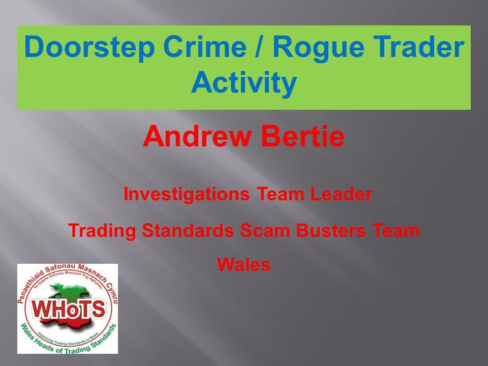 Andrew Bertie Andrew.Bertie@newport.gov.uk Trading Standards – Scam Busters Wales