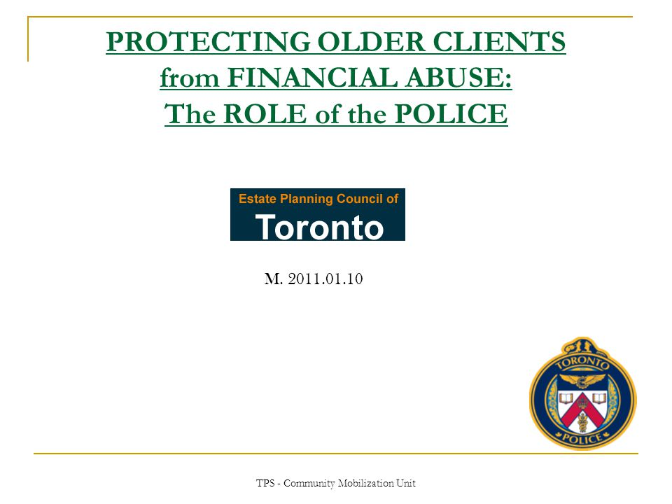 TPS - Community Mobilization Unit POLICE/COMMUNITY COLLABORATION government, support agencies, service providers, other interested organizations, business sector & police communication/common goals understanding of roles/mandates advocacy: to government