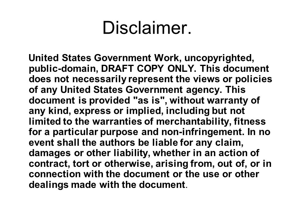 Disclaimer. United States Government Work, uncopyrighted, public-domain, DRAFT COPY ONLY. This document does not necessarily represent the views or po