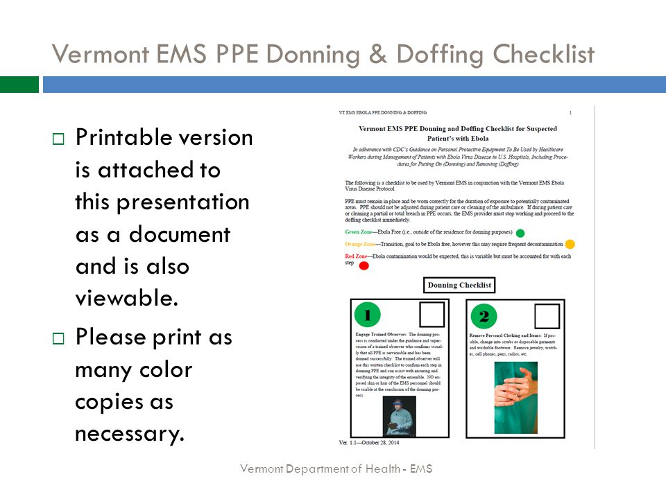 Vermont EMS PPE Donning & Doffing Checklist  Printable version is attached to this presentation as a document and is also viewable.