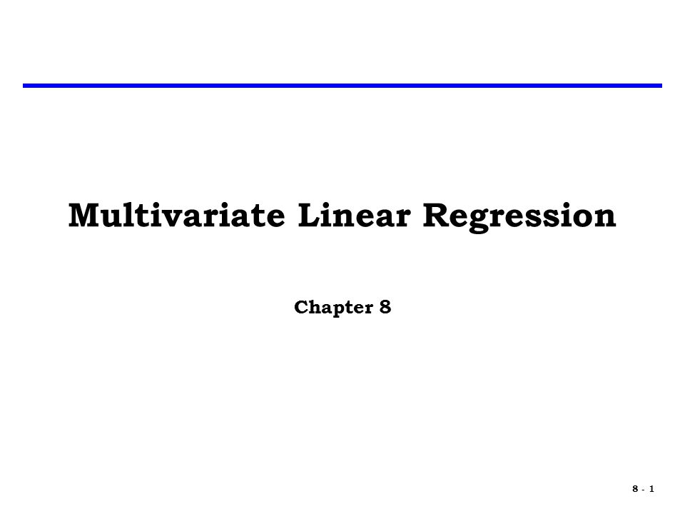 8 - 1 Multivariate Linear Regression Chapter 8