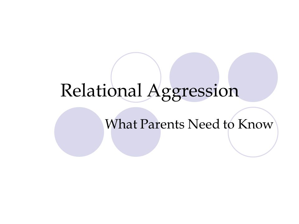 Relational Aggression What Parents Need to Know