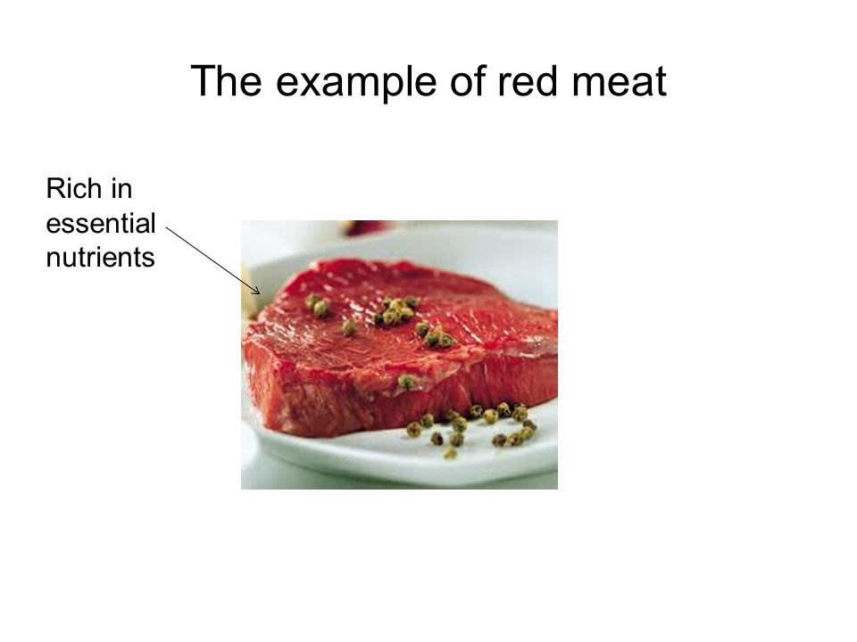 The example of red meat Rich in essential nutrients
