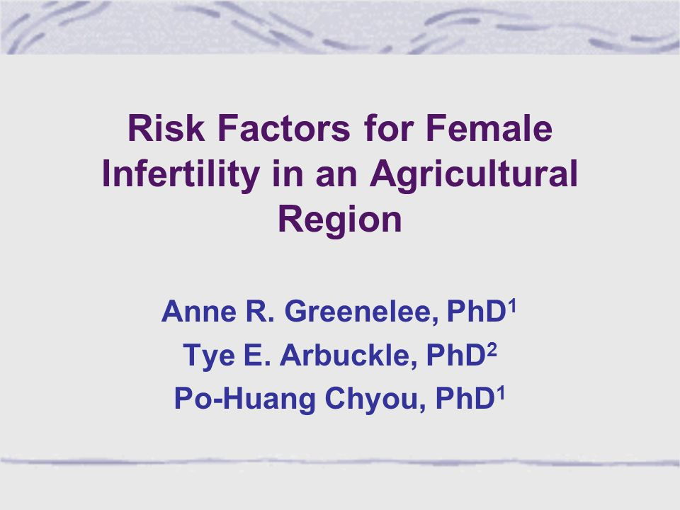 Risk Factors for Female Infertility in an Agricultural Region Anne R.