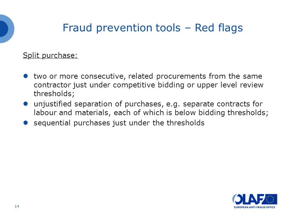 Split purchase: two or more consecutive, related procurements from the same contractor just under competitive bidding or upper level review thresholds; unjustified separation of purchases, e.g.