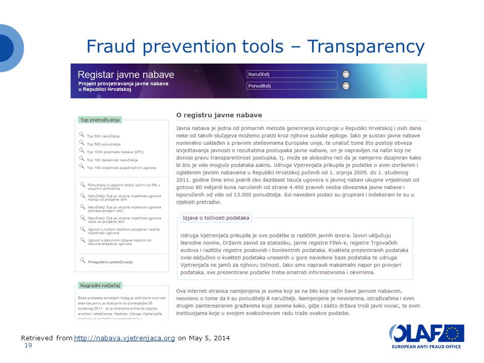 19 Fraud prevention tools – Transparency Retrieved from http://nabava.vjetrenjaca.org on May 5, 2014http://nabava.vjetrenjaca.org