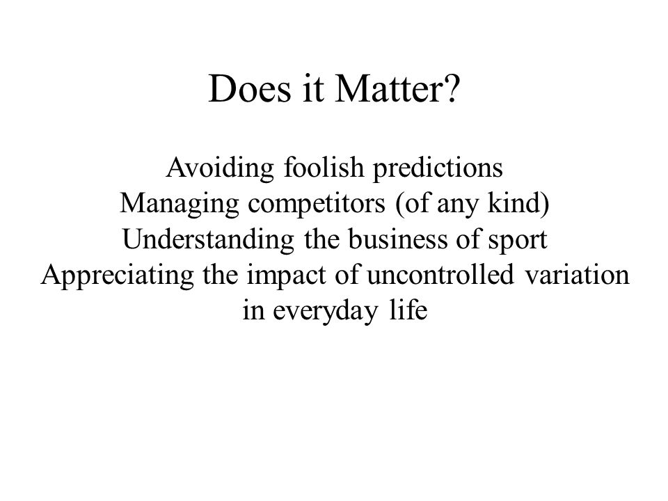 Does it Matter.