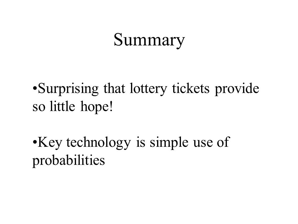 Summary Surprising that lottery tickets provide so little hope.