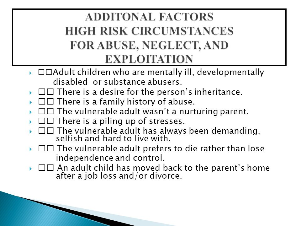  Adult children who are mentally ill, developmentally disabled or substance abusers.