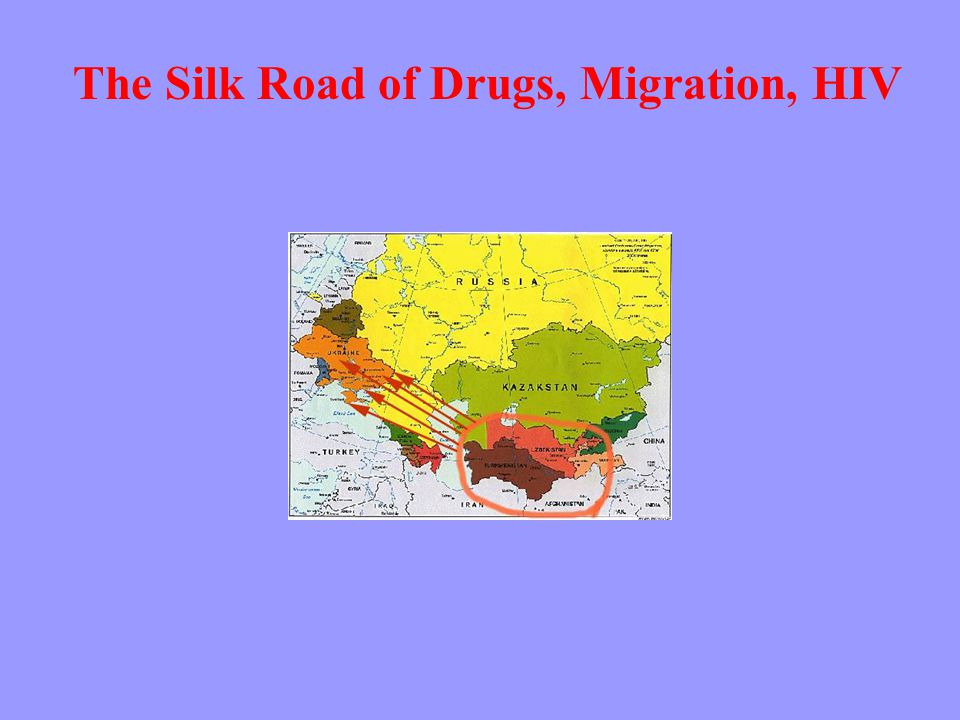 The Silk Road of Drugs, Migration, HIV