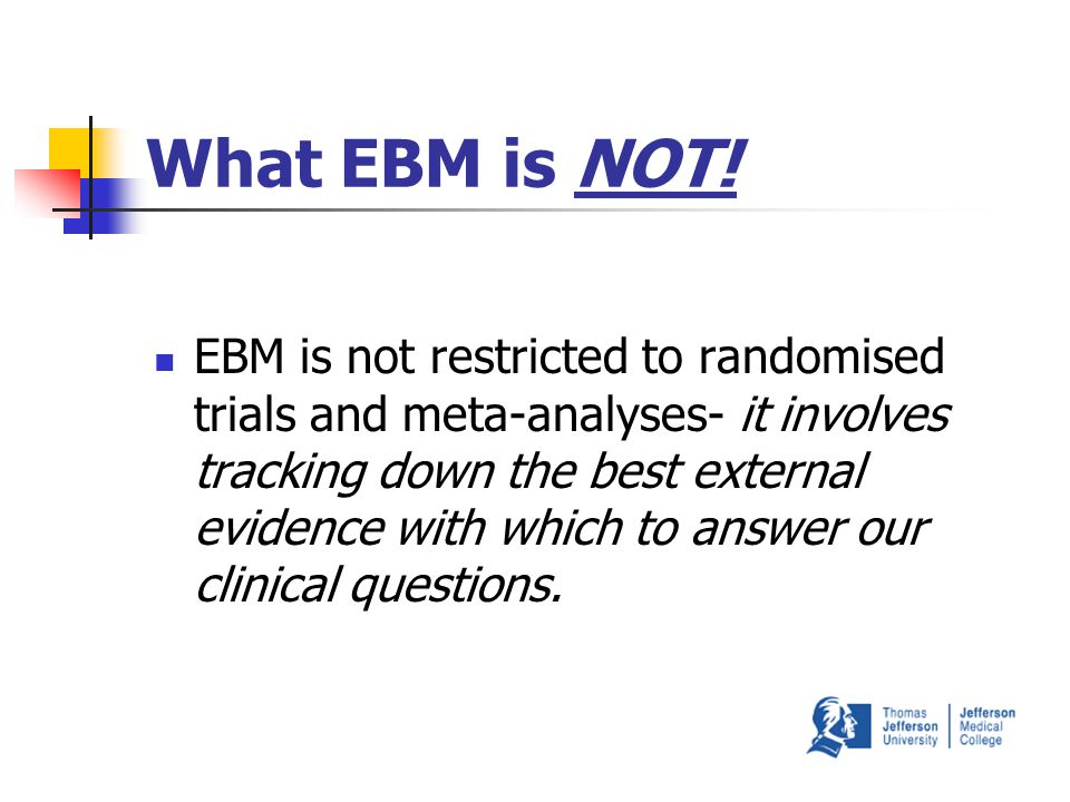 What EBM is NOT. EBM is not cost-cutting medicine.