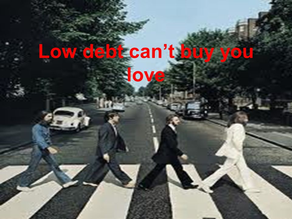 Low debt can't buy you love