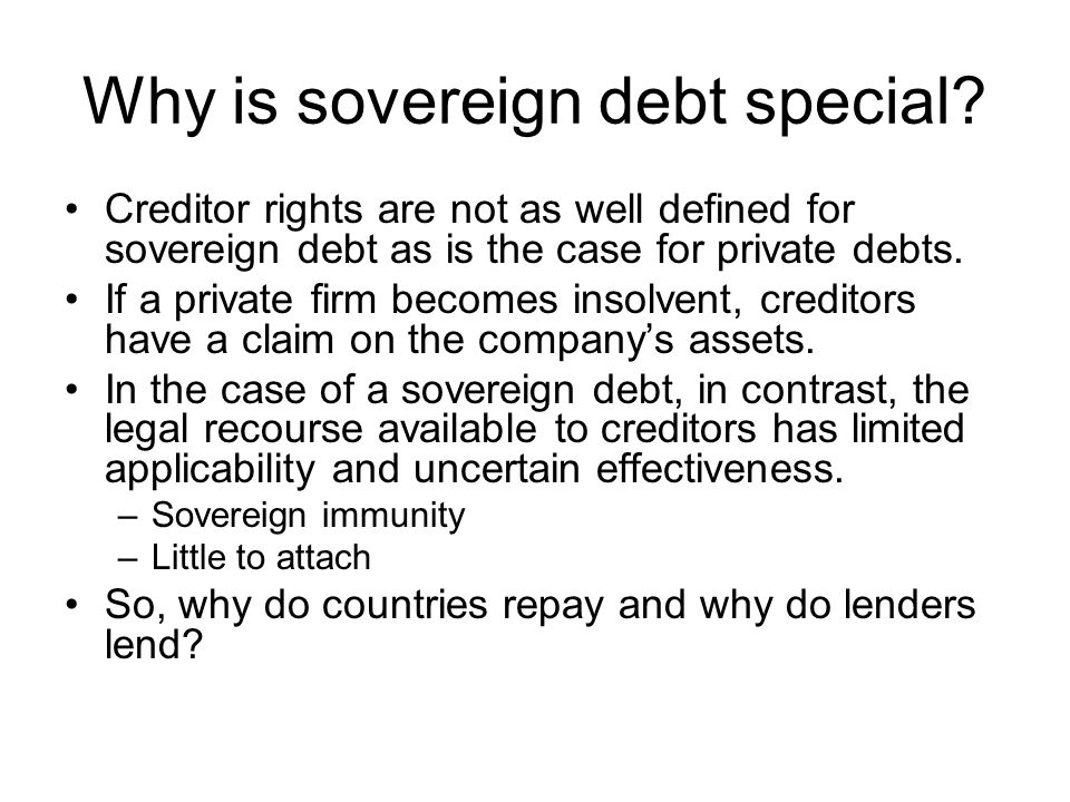Why is sovereign debt special.