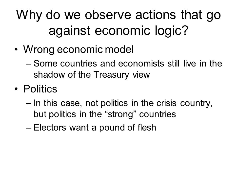 Why do we observe actions that go against economic logic.
