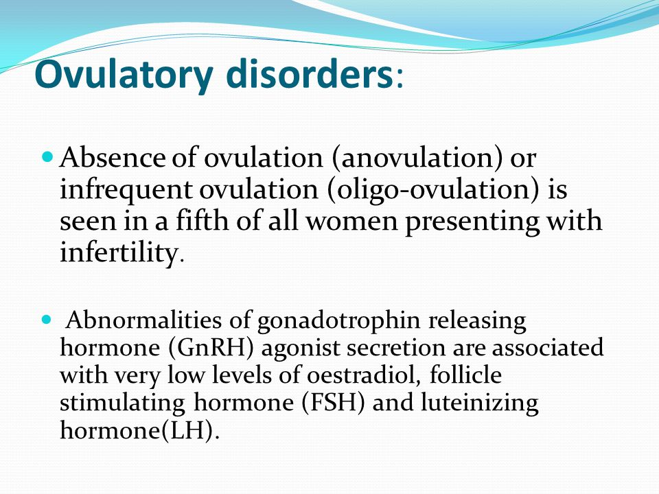 Causes of female infertility : include 1.Ovulatory disorders secondary to ovarian dysfunction. 2.Tubal disease and blockage. 3. Endometrial factors. 4