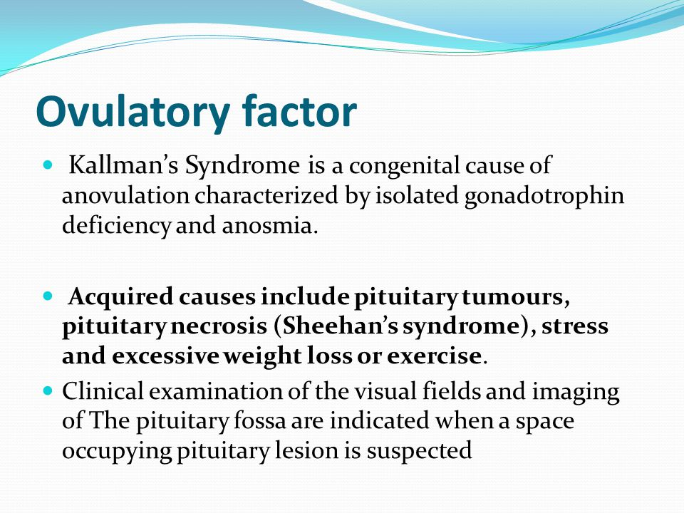 Ovulatory disorders : Absence of ovulation (anovulation) or infrequent ovulation (oligo-ovulation) is seen in a fifth of all women presenting with inf