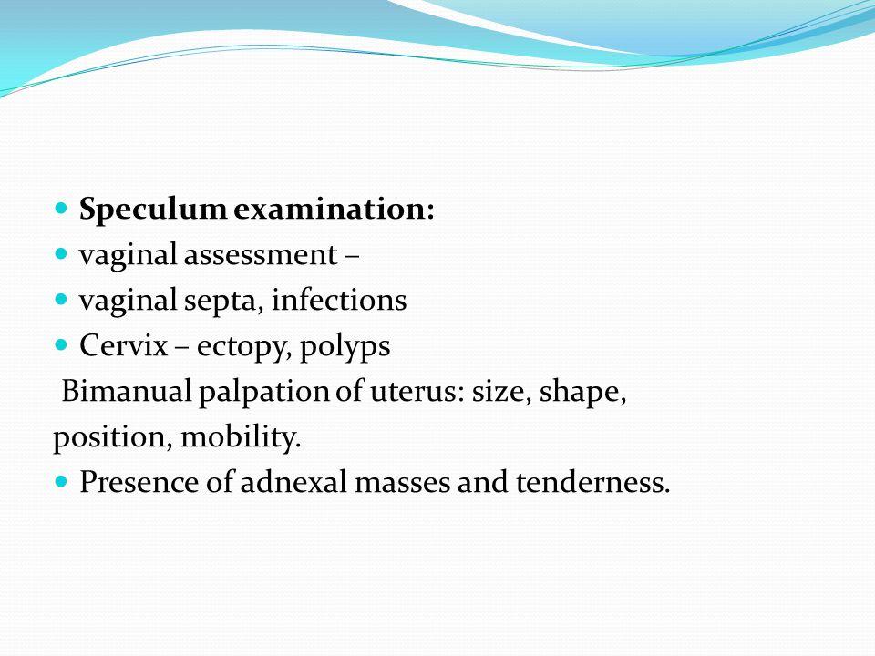 Female Male Local examination Abdominal examination Groin Scars Hernia Abdominalmasses Pelvic Genitalia Inspection of external genitalia