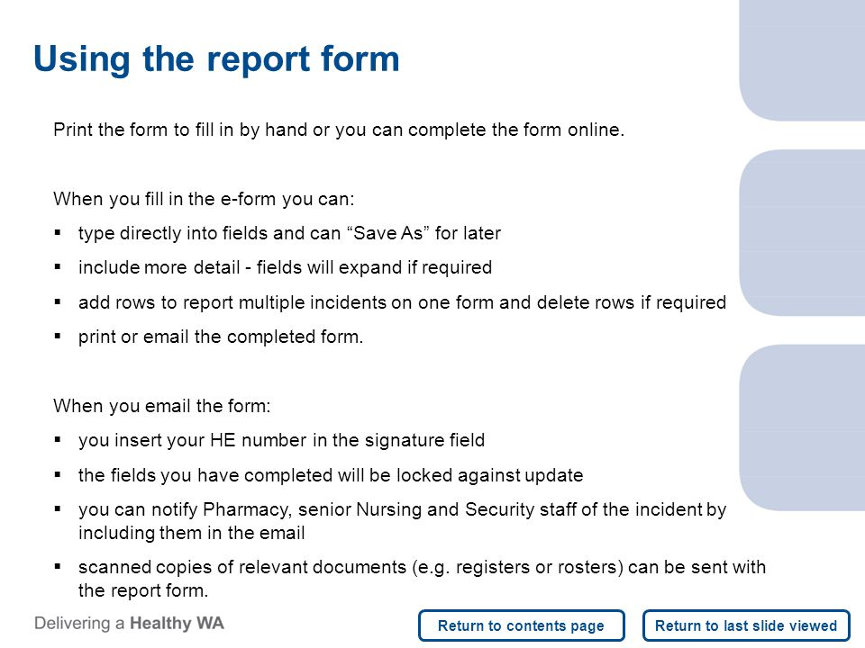 Using the report form Print the form to fill in by hand or you can complete the form online.
