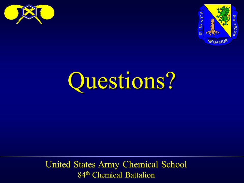 United States Army Chemical School 84 th Chemical Battalion Questions Questions