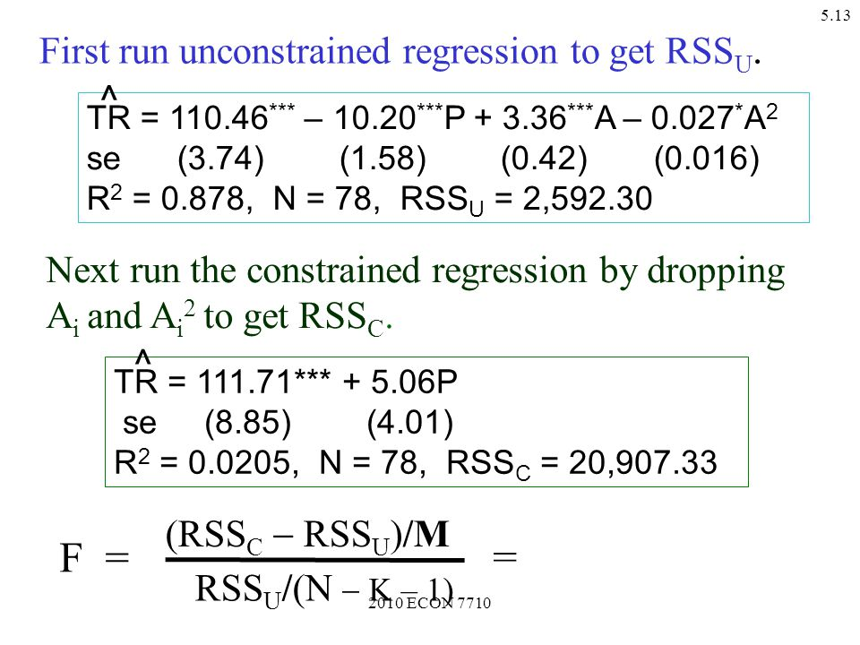 2010 ECON 7710 5.13 Next run the constrained regression by dropping A i and A i 2 to get RSS C.