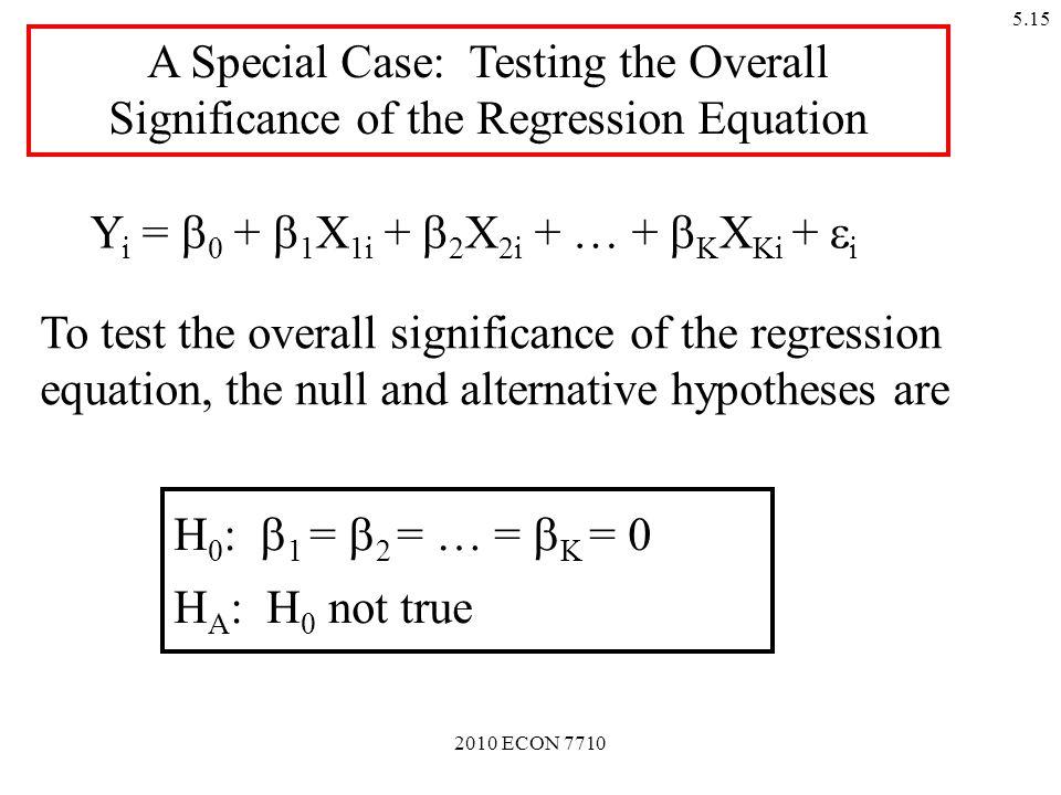 2010 ECON 7710 5.14 Remark: Relation between F and R 2 RSS C = TSS(1 - R C 2 ) RSS U = TSS(1 - R U 2 )