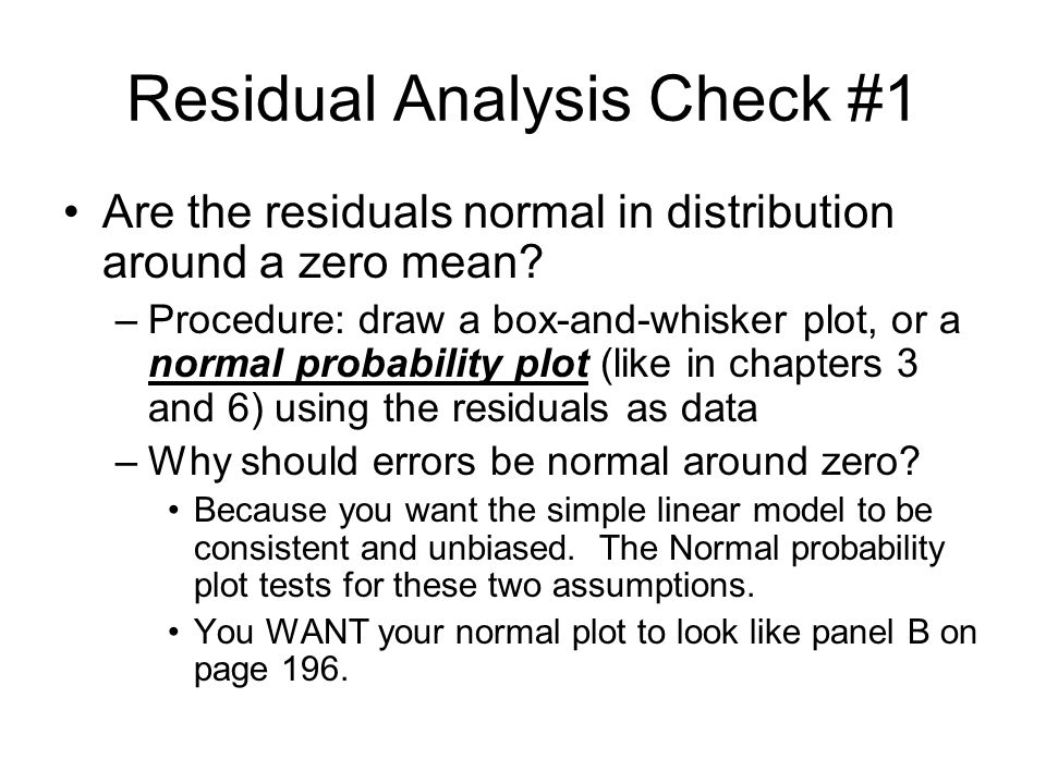 Residual Analysis Check #2 Are the residuals unrelated to the explanatory variable— are the X's and the errors independent of one another.