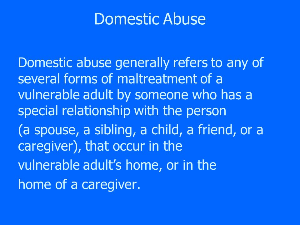 Abuse/Mistreatment of a Vulnerable Adult Defined Definitions in state law vary considerably from state to state in terms of what constitutes abuse, neglect, or exploitation of a vulnerable adult.