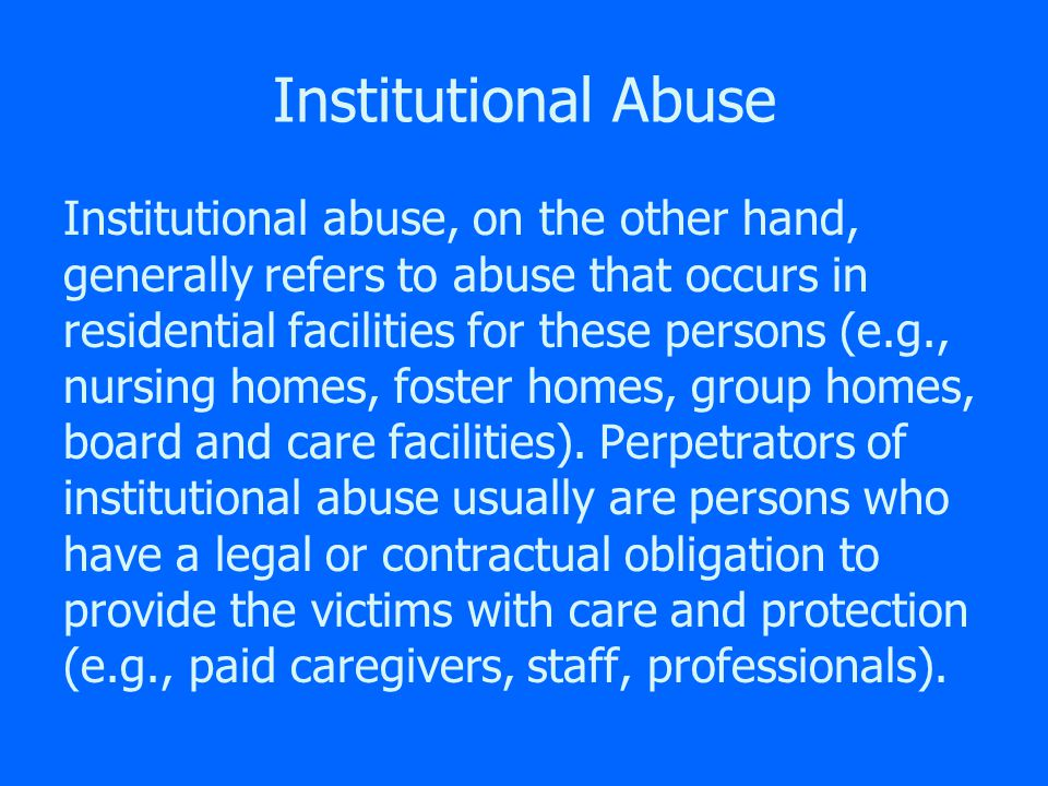 Domestic Abuse Domestic abuse generally refers to any of several forms of maltreatment of a vulnerable adult by someone who has a special relationship with the person (a spouse, a sibling, a child, a friend, or a caregiver), that occur in the vulnerable adult's home, or in the home of a caregiver.