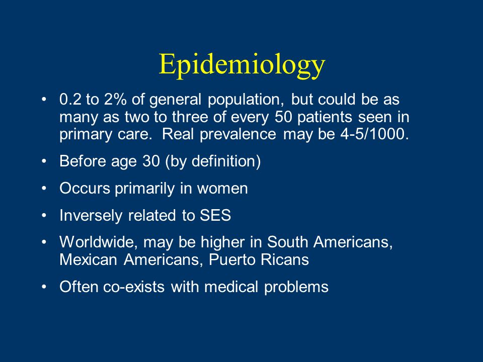 Epidemiology 0.2 to 2% of general population, but could be as many as two to three of every 50 patients seen in primary care.