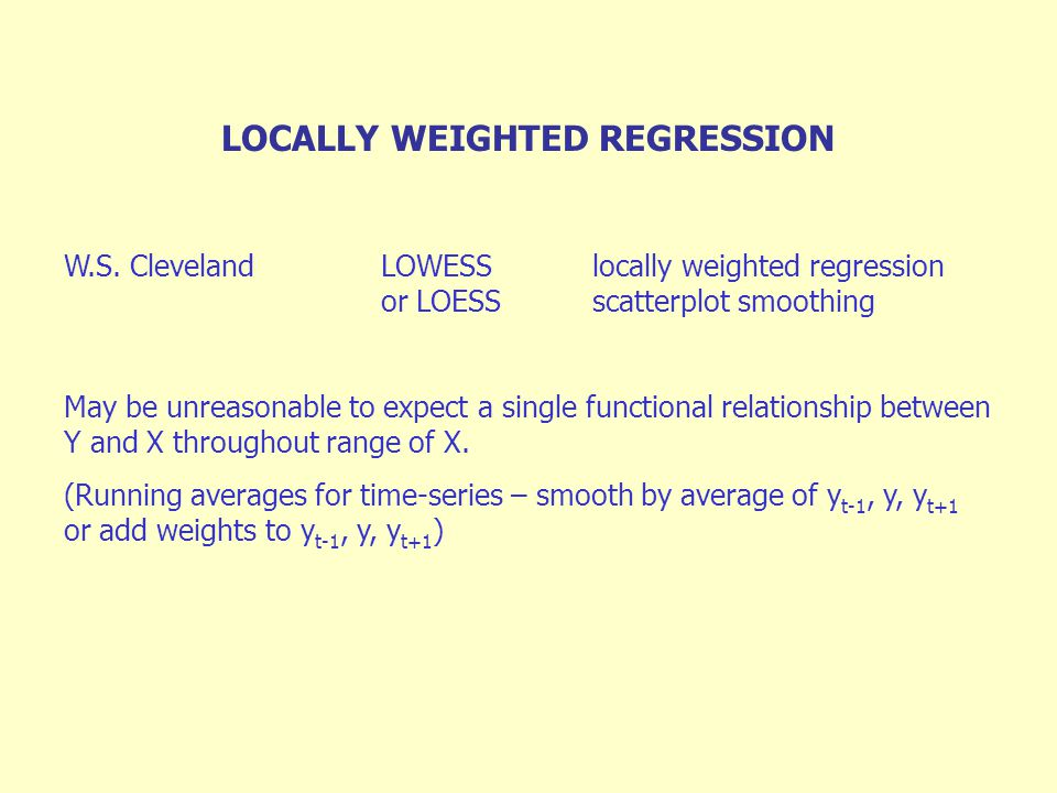 LOCALLY WEIGHTED REGRESSION W.S.