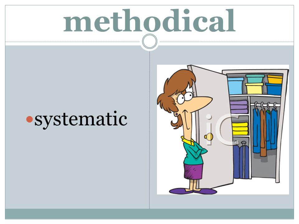 methodical systematic