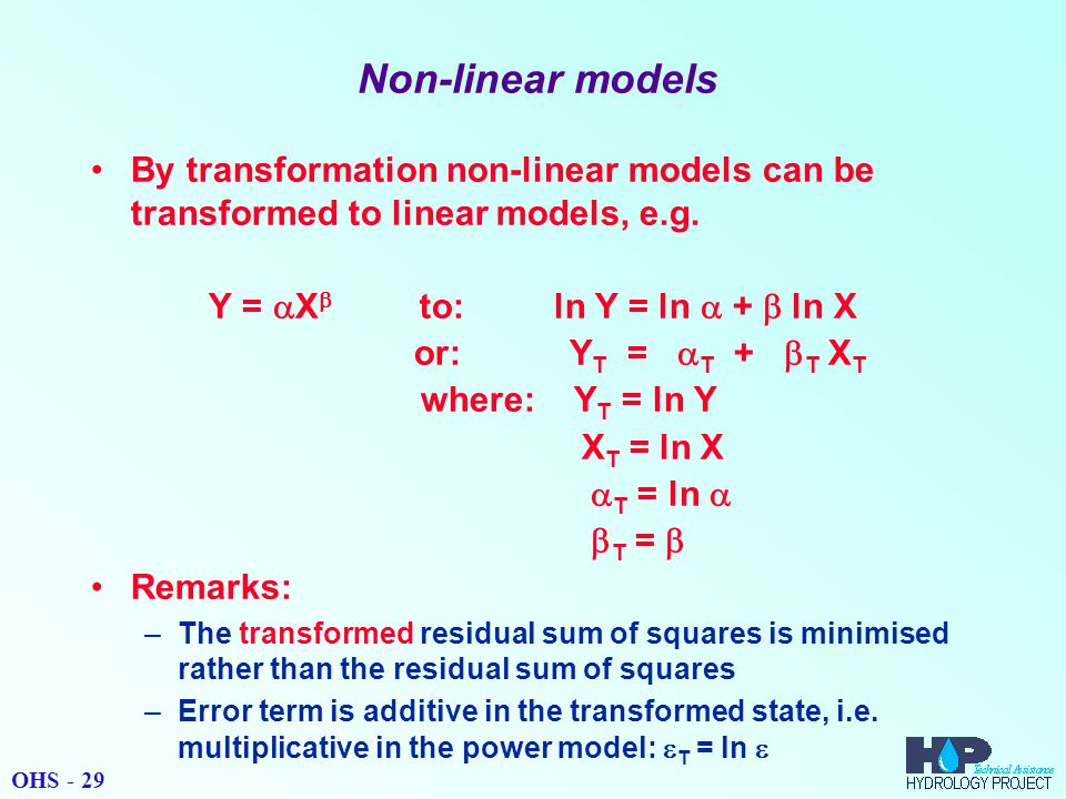 Non-linear models By transformation non-linear models can be transformed to linear models, e.g.