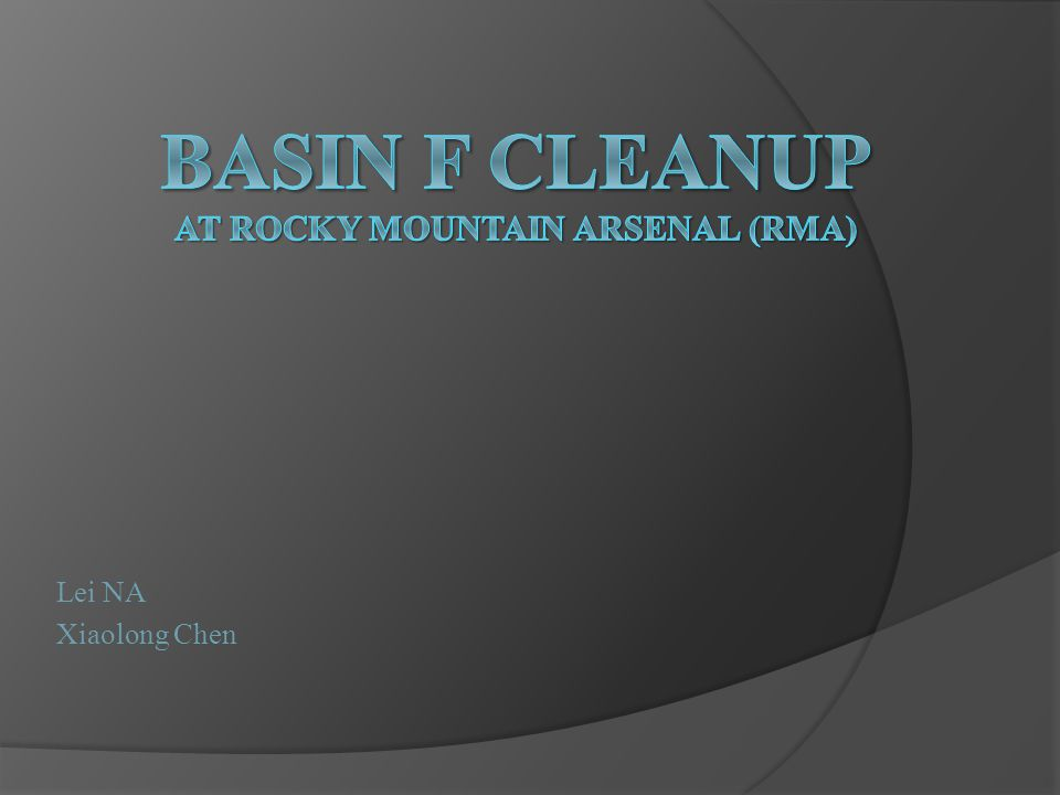Historical Background  In 1956, Basin F was constructed by the Army in the northeast section of RMA in Colorado.