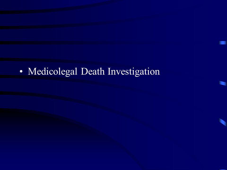 Medicolegal Death Investigation